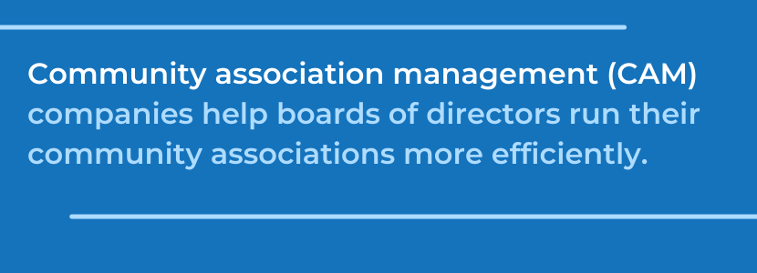 What is community association management? Community association management companies help boards of directors run their community associations.